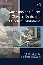 Museums and silent objects : designing effective exhibitions