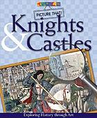 Knights & castles : exploring history through art