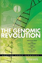 The genomic revolution : implications for treatment and control of infectious disease : working group summaries