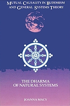 Mutual causality in Buddhism and general systems theory : the dharma of natural systems