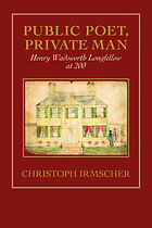 Public poet, private man : Henry Wadsworth Longfellow at 200