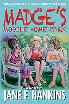 Madge's mobile home park: a novel