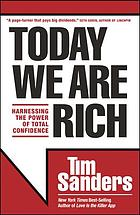 Today we are rich : harnessing the power of total confidence