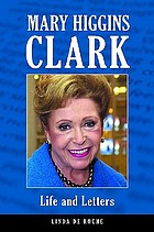 Mary Higgins Clark : life and letters
