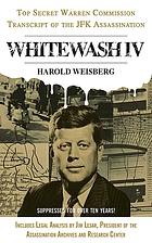 Whitewash IV : the top secret Warren Commission transcript of the JFK assassination