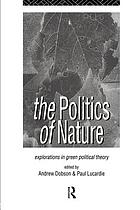 The Politics of nature : explorations in green political theory