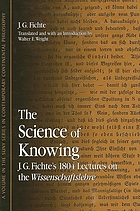 The science of knowing : J.G. Fichte's 1804 lectures on the Wissenschaftslehre
