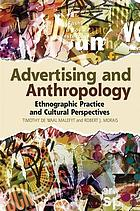 Advertising and anthropology : ethnographic practice and cultural perspectives