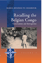 Recalling the Belgian Congo : conversations and introspection