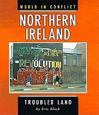 Northern Ireland : troubled land