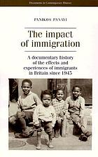 The impact of immigration : a documentary history of the effects and experiences of immigrants in Britain since 1945