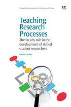 Teaching research processes : the faculty role in the development of skilled student researchers
