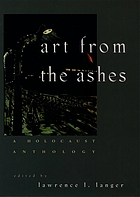 Art from the ashes : a Holocaust anthology