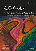 InExActArt - The Autopoietic Theatre of Augusto Boal : a Handbook of Theatre of the Oppressed Practice.