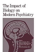 The Impact of Biology on Modern Psychiatry : Proceedings of a Symposium Honoring the 80th Anniversary of the Jerusalem Mental Health Center Ezrath Nashim held in Jerusalem, Israel, December 9-10,1975