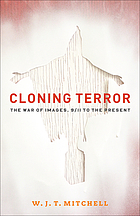 Cloning terror : the war of images, 9/11 to the present