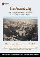 The ancient city : new perspectives on urbanism in the old and new world