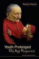 Youth prolonged : old age postponed
