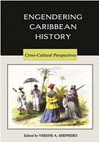 Engendering Caribbean history : cross-cultural perspectives, a reader
