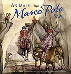 Animals Marco Polo saw : an adventure on the Silk Road