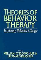 Theories of behavior therapy : exploring behavior change