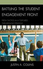 Battling the student engagement front : fresh tactics in a tortured turnaround struggle