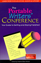 The portable writers' conference : your guide to getting and staying published