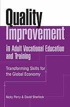 Quality improvement in adult vocational education and training : transforming skills for the global economy