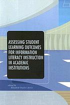 Assessing student learning outcomes for information literacy instruction in academic institutions