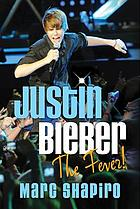 Justin Bieber : the fever!