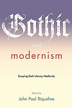 Gothic and modernism : essaying dark literary modernity