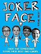 Joker face : over 450 comedians share their best one-liners