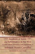 Incidents of travel and adventure in the Far West : with Colonel Fremont's last expedition across the Rocky Mountains, including three months' residence in Utah, and a perilous trip across the great American desert to the Pacific