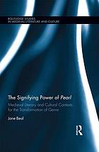 The signifying power of Pearl : medieval literary and cultural contexts for the transformation of genre