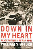 Down in my heart : peace witness in war time