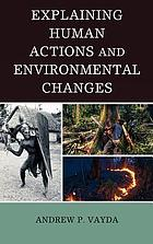 Explaining human actions and environmental changes