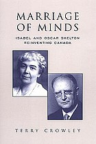 Marriage of minds : Isabel and Oscar Skelton reinventing Canada