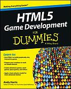 HTML5 Game Development For Dummies.