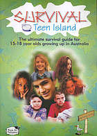 Survival teen island : the ultimate survival guide for 15-18 year olds growing up in Australia