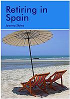 Retiring in Spain : a survival handbook