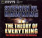 The theory of everything : the origin and fate of the universe