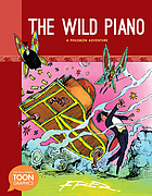The wild piano : a Philemon adventure : a TOON graphic