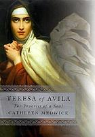 Teresa of Avila : the progress of a soul
