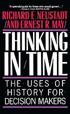 Thinking in time : the uses of history for decision-makers
