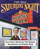 Saturday night at Moody's Diner : even more stories