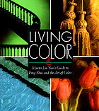 Living color : Master Lin Yun's guide to Feng shui and the art of color