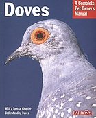 Doves : everything about housing, health, nutrition, and breeding