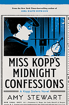Miss Kopp's midnight confessions. (Kopp sisters novel, #3.)
