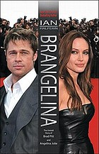Brangelina : the untold story of Brad Pitt and Angelina Jolie