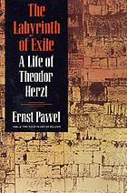 The labyrinth of exile : a life of Theodor Herzl